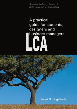 Afbeeldingen van A practical guide to LCA for students designers and business managers