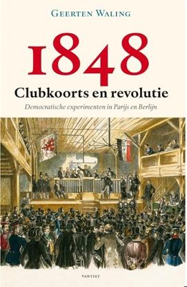 Afbeeldingen van 1848 – Clubkoorts en revolutie