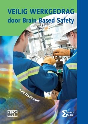 Afbeeldingen van Heron-reeks Veilig werkgedrag door brain based safety