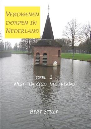 Afbeeldingen van Verdwenen dorpen in Nederland 2 West- en Zuid-Nederland