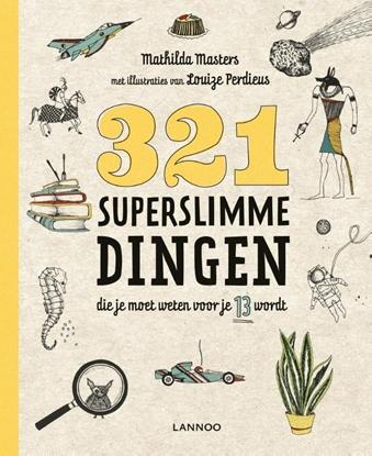 Afbeeldingen van 321 superslimme dingen die je moet weten voor je 13 wordt