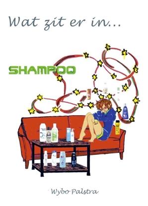 Afbeeldingen van Wat zit er in... ? Wat zit er in... shampoo?
