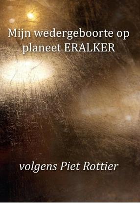 Afbeeldingen van Mijn wedergeboorte op planeet ERALKER, volgens Piet Rottier