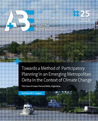 Afbeeldingen van A+BE Architecture and the Built Environment Towards a Method of Participatory Planning in an Emerging Metropolitan Delta in the Context of Climate Change