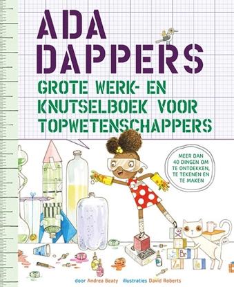 Afbeeldingen van Ada Dappers grote werk- en knutselboek voor topwetenschappers