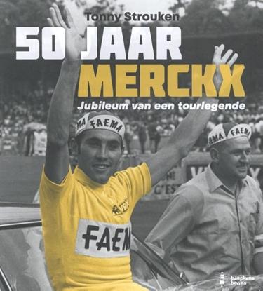 Afbeeldingen van 50 jaar Merckx: Jubileum van een Tourlegende