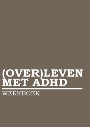 Afbeeldingen van (OVER)LEVEN MET ADHD WERKBOEK