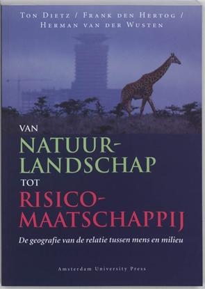 Afbeeldingen van Van natuurlandschap tot risicomaatschappij