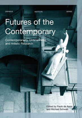 Afbeeldingen van Orpheus Institute Series Futures of the Contemporary