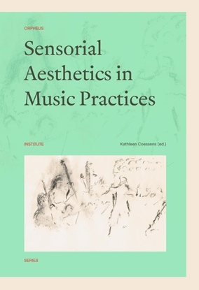 Afbeeldingen van Orpheus Institute Series Sensorial Aesthetics in Music Practices