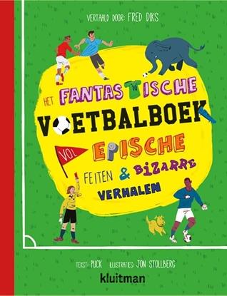 Afbeeldingen van Het fantastische voetbalboek vol epische feiten & bizarre verhalen