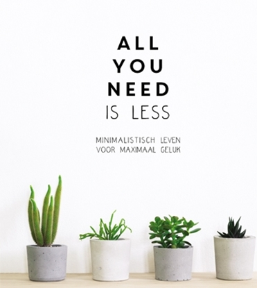 Afbeeldingen van All you need is less