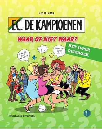 Afbeeldingen van F.C. De Kampioenen Waar of niet waar?