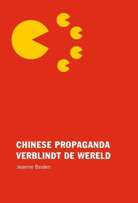 Afbeeldingen van Chinese propaganda verblindt de wereld
