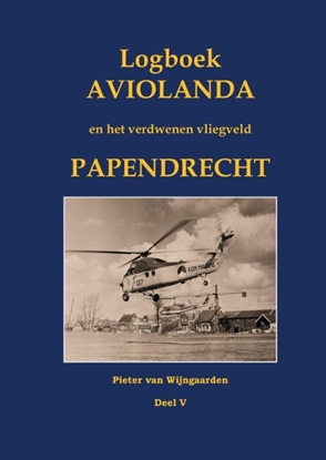 Afbeeldingen van Logboek Aviolanda en het verdwenen vliegveld Papendrecht Deel V