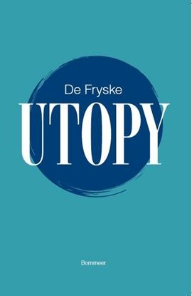 Afbeeldingen van De Fryske Utopy