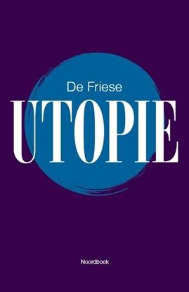 Afbeeldingen van De Friese Utopie
