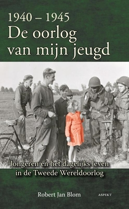 Afbeeldingen van 1940-1945 de oorlog van mijn jeugd