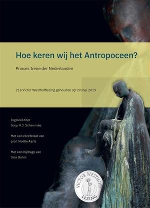 Afbeeldingen van Victor Westhofflezing Hoe keren wij het Antropoceen?