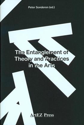Afbeeldingen van ArtEZ Academia The Entanglement of Theory and Practices in the Arts