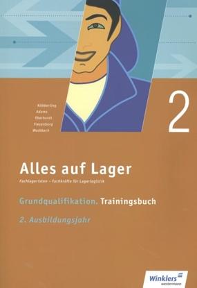 Afbeeldingen van Alles auf Lager. Grundqualifikation - Trainingsbuch. 2. Ausbildungsjahr: Arbeitsbuch