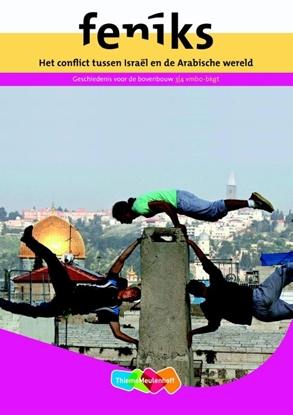 Afbeeldingen van Feniks-reeks Het conflict tussen Israël en de Arabische wereld vmbo bovenbouw Leeropdrachtenboek