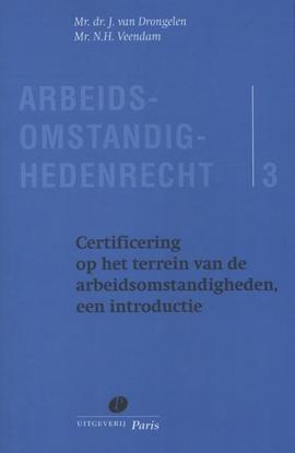 Afbeeldingen van Arbeidsomstandighedenrecht Certificering op het terrein van de arbeidsomstandigheden