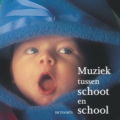 Afbeeldingen van Muziek tussen schoot en school