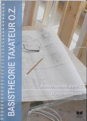 Afbeeldingen van Basistheorie Taxateur O.Z. Bouwkunde 1 Docentenboek