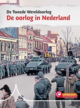 Afbeeldingen van De Tweede Wereldoorlog De oorlog in Nederland