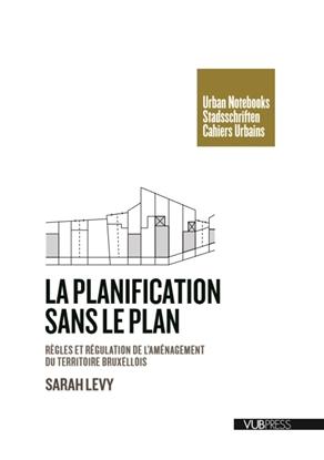 Afbeeldingen van Cahier urbains La planification sans le plan