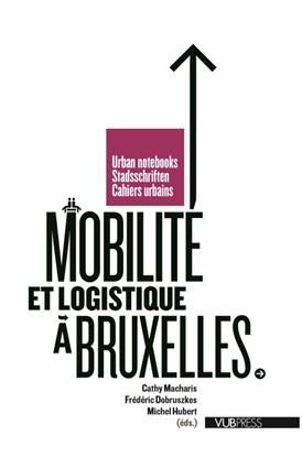 Afbeeldingen van Cahiers urbains Mobilite et logistique a Bruxelles