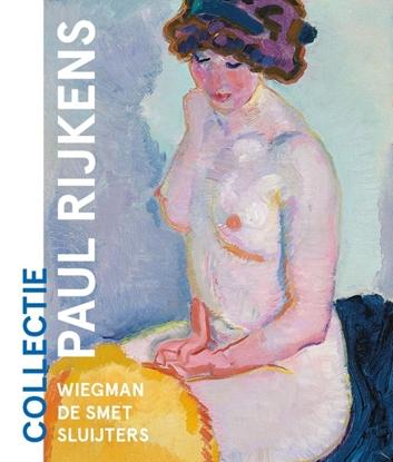 Afbeeldingen van Collectie Paul Rijkens: Wiegman, De Smet, Sluijters