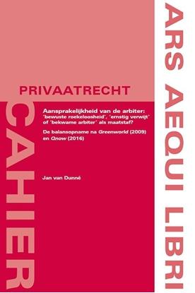 Afbeeldingen van Ars Aequi Cahiers - Privaatrecht Aansprakelijkheid van de arbiter: 'bewuste roekeloosheid', 'ernstig verwijt' of 'bekwame arbiter' als maatstaf?