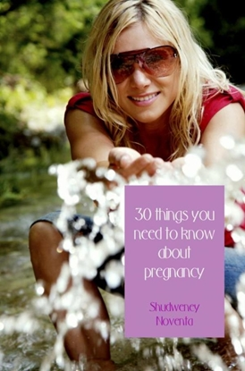 Afbeeldingen van 30 things you need to know about pregnancy