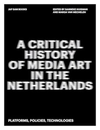 Afbeeldingen van A Critical History of Media Art in the Netherlands