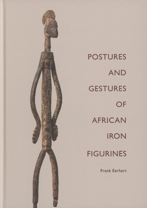 Afbeeldingen van POSTURES AND GESTURES OF AFRICAN IRON FIGURINES
