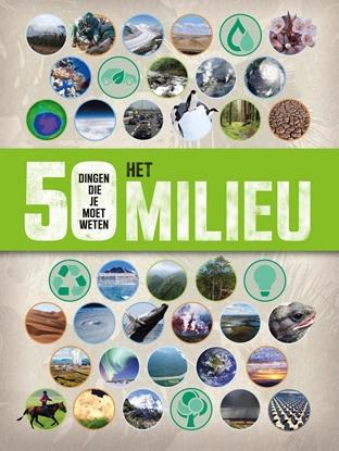 Afbeeldingen van 50 dingen die je moet weten Het milieu