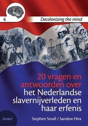 Afbeeldingen van Decolonizing the mind 20 vragen en antwoorden over het Nederlandse slavernijverleden en haar erfenis