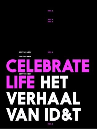 Afbeeldingen van Celebrate Life het verhaal van ID&T deel 2