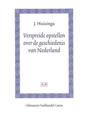 Afbeeldingen van Athenaeum Boekhandel Canon Verspreide opstellen over de geschiedenis van Nederland