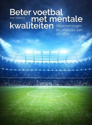 Afbeeldingen van Beter voetbal met mentale kwaliteiten