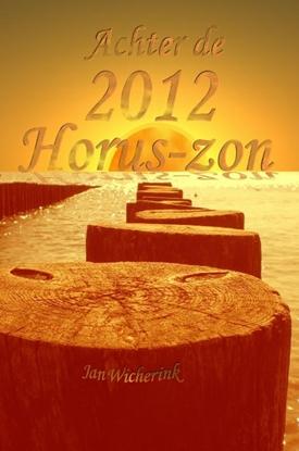 Afbeeldingen van Achter de 2012 Horus-zon