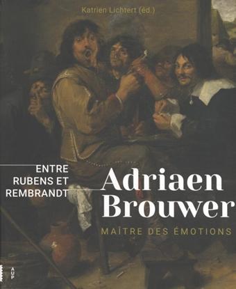 Afbeeldingen van Adriaen Brouwer. Maître d'émotions