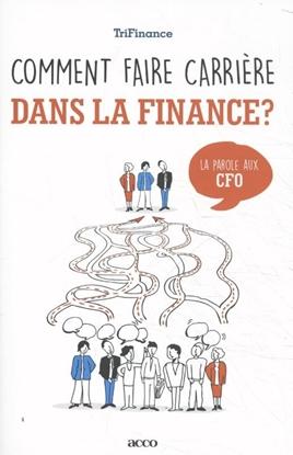 Afbeeldingen van Comment faire carrière dans la finance