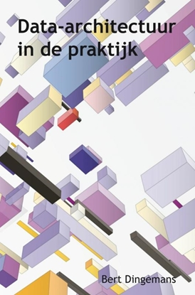 Afbeeldingen van Data-architectuur in de praktijk