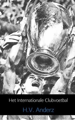 Afbeeldingen van Het internationale clubvoetbal 1955 t/m 2013