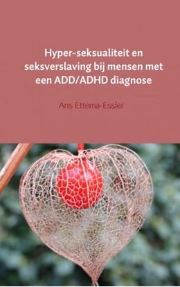 Afbeeldingen van Hyper-seksualiteit en seksverslaving bij mensen met een ADD/ADHD diagnose