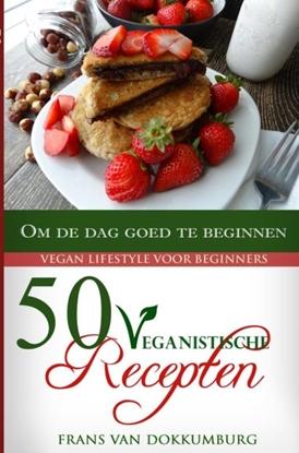 Afbeeldingen van 50 Veganistische recepten om de dag goed te beginnen
