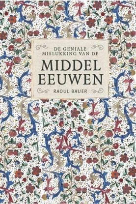 Afbeeldingen van De geniale mislukking van de middeleeuwen